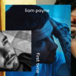 Liam Payne – First Time Ft. French Montana lyrics