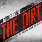 "Motley Crue & Machine Gun Kelly Rock Out On ""The Dirt (1981)"""