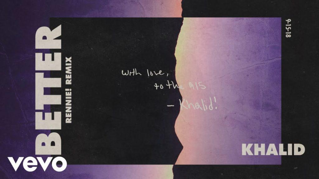 Khalid – Better (Rennie Remix Audio)
