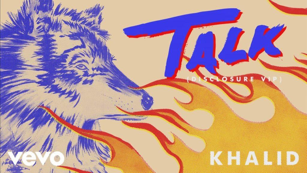 Khalid – Talk (Disclosure VIP (Audio)