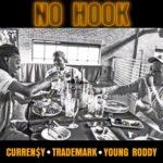"Curren$y, Trademark Da Skydiver & Young Roddy – ""No Hook"" [Official Audio]"