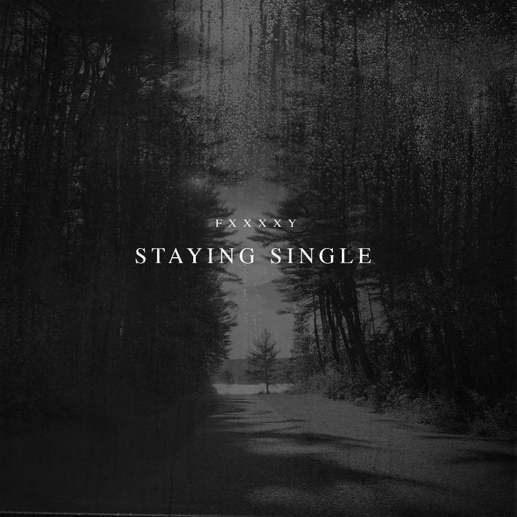 FXXXXY – Staying Single