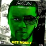 AKON Get Money (Feat. Anuel AA) (Audio)