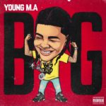 """Young M.A – """"Big"""" (Audio)"""