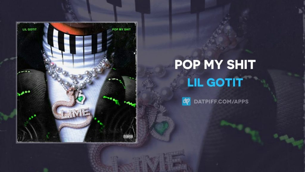 Lil Gotit – Pop My Shit (Audio)