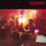 Yungeen Ace – Bad Chick (Audio)