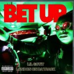 Lil Gotit – Bet Up (Audio)