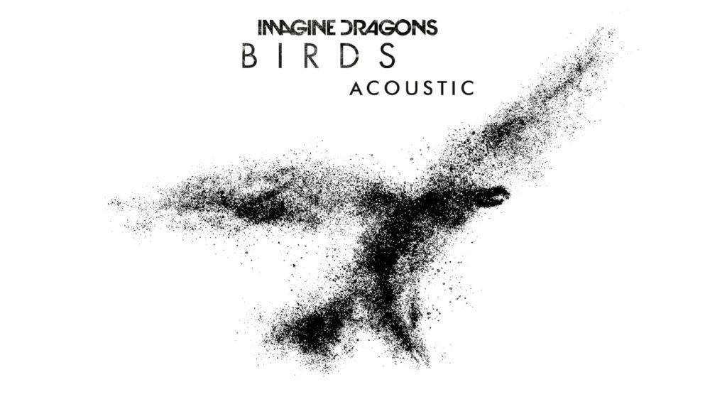 Imagine Dragons – Birds [Acustic] (Audio)