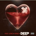 Fat Joe – Deep ft Dre (Audio)