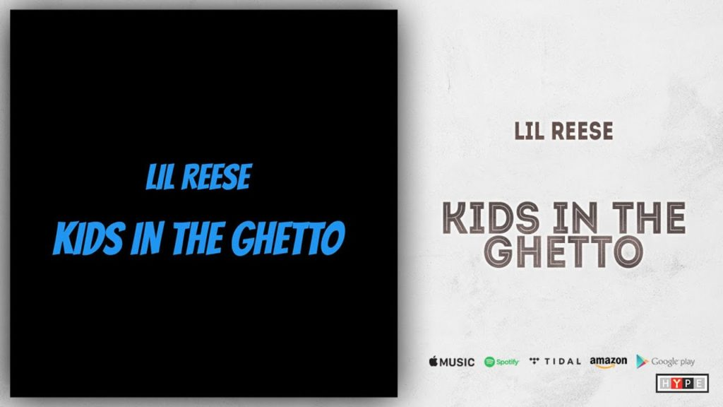 Lil Reese – Kids In The Ghetto