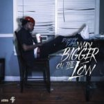 Dirty Tay – Way Bigger on the Low Album
