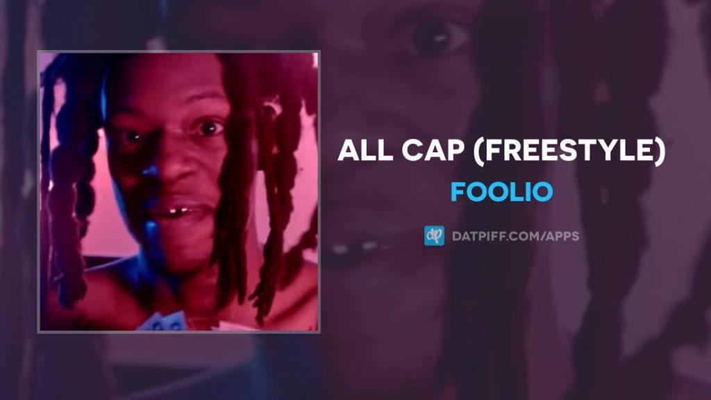 Foolio – All Cap (Freestyle) (Audio)