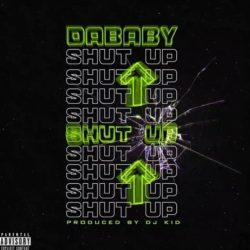 DaBaby – Shut Up (Audio)