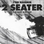 YBN Nahmir – 2 Seater ft. G-Eazy & Offset (Audio)