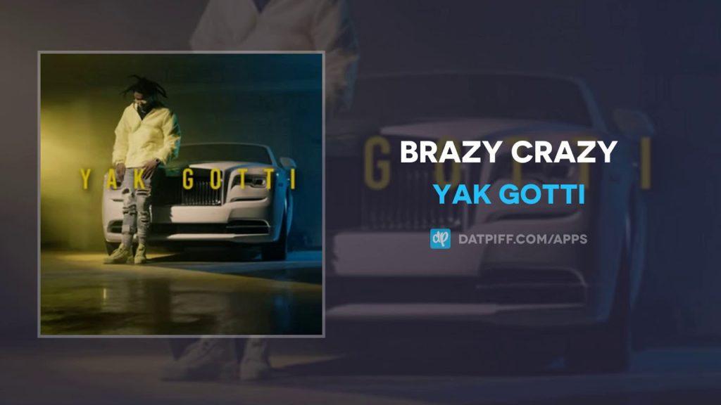 Yak Gotti – Brazy Crazy (Audio)