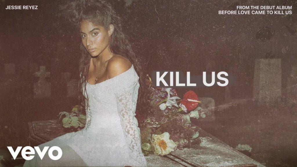 Jessie Reyez – KILL US (Audio)