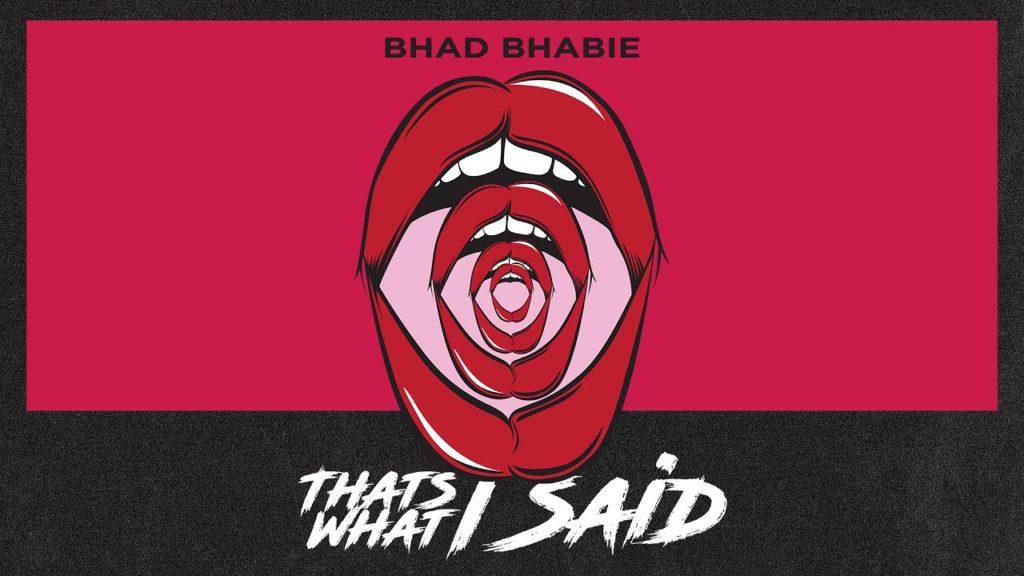 BHAD BHABIE – Thats What I Said (Audio)