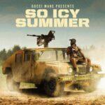 Gucci Mane – Gucci Mane Presents: So Icy Summer Album