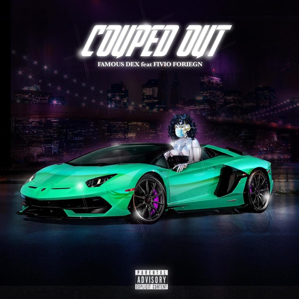 Famous Dex – Couped Out Ft. Fivio Foreign