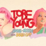 Anne Marie – To Be Young ft. Doja Cat