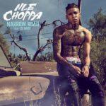 NLE Choppa – Narrow Road Ft Lil Baby