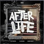 DJ SHAB – AfterLife ft Lil Poppa & OMB Peezy