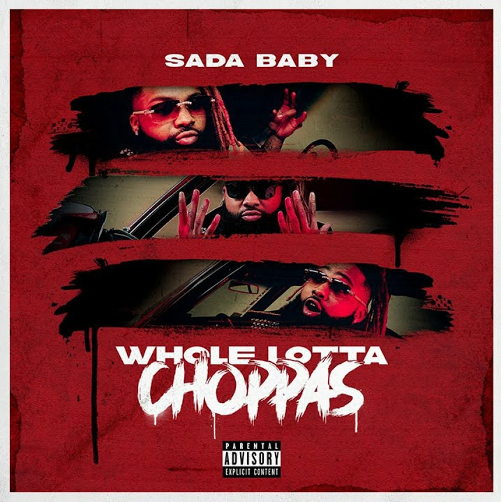 Sada Baby – Whole Lotta Choppas