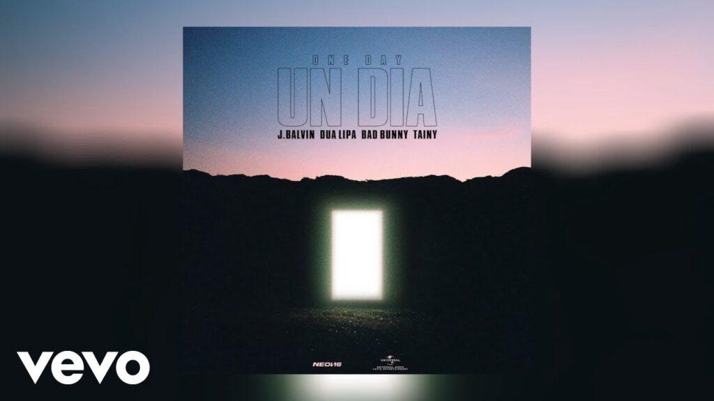 J. Balvin – UN DIA (ONE DAY) Ft. Dua Lipa, Bad Bunny & Tainy