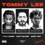 Tyla Yaweh – Tommy Lee Remix ft. SAINt JHN, & Post Malone