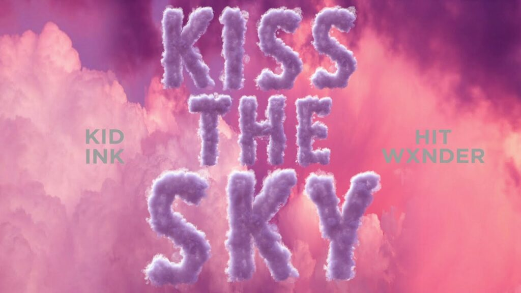 Kid Ink – Kiss The Sky ft Hit Wxnder