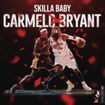 Skilla Baby – Carmelo Bryant Album