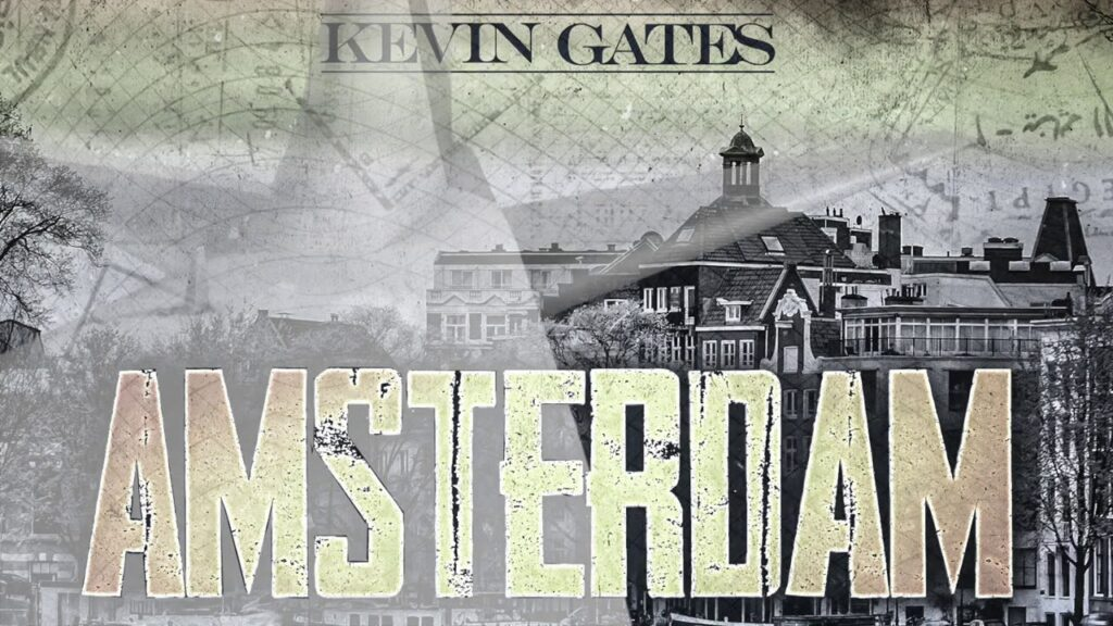 Kevin Gates – Amsterdam (RoofTop Luv)