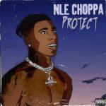 NLE Choppa – Protect