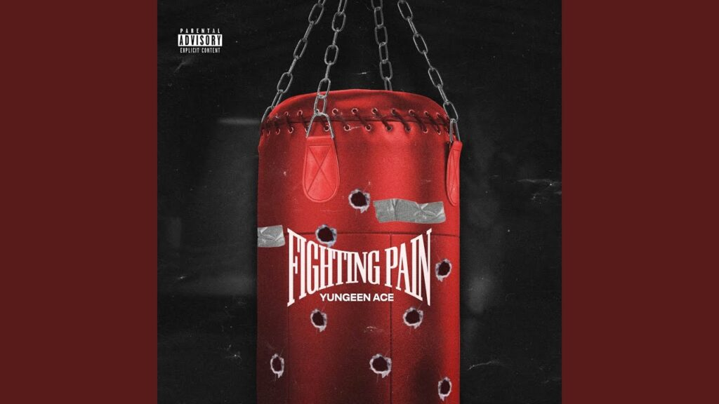 Yungeen Ace – Fighting Pain