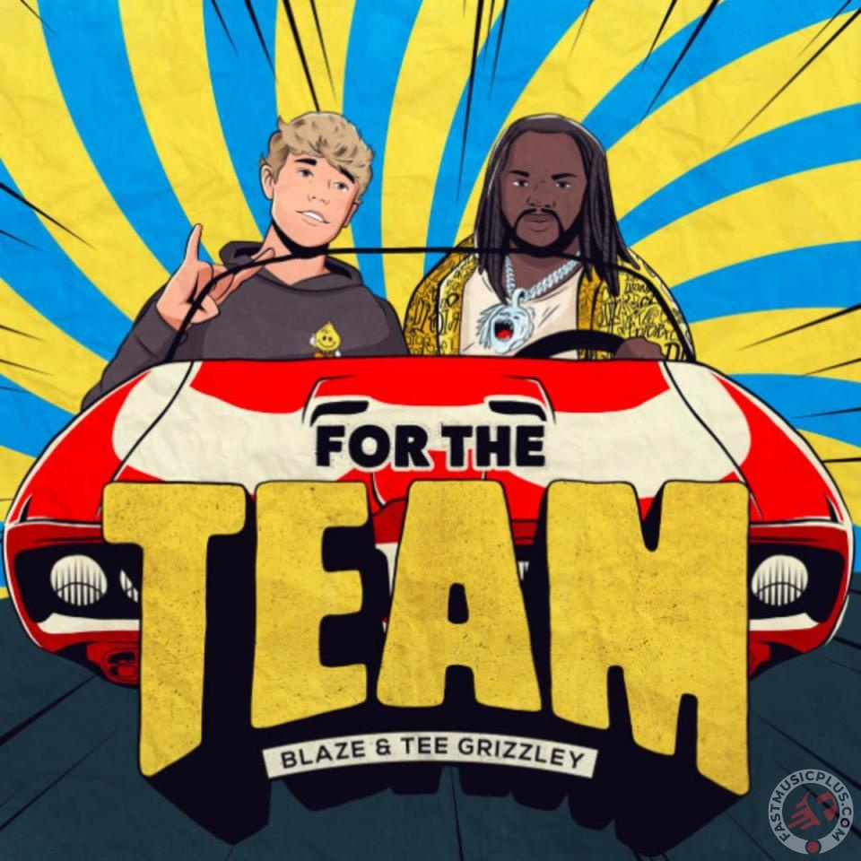 Blaze Ft. Tee Grizzley – For The Team