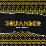 Falz - Squander