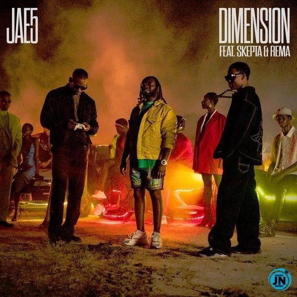 JAE5 – Dimension ft. Rema & Skepta