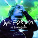 Justin Bieber – Die For You ft. Dominic Fike