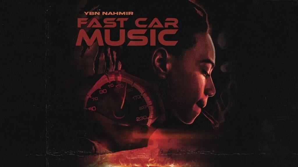 YBN Nahmir – Fast Car Music