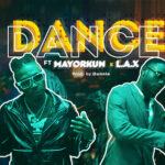 Mayorkun – Dance (Oppo) Ft. L.A.X
