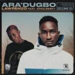 Lawrenzo – Aradugbo Ft. Zinoleesky