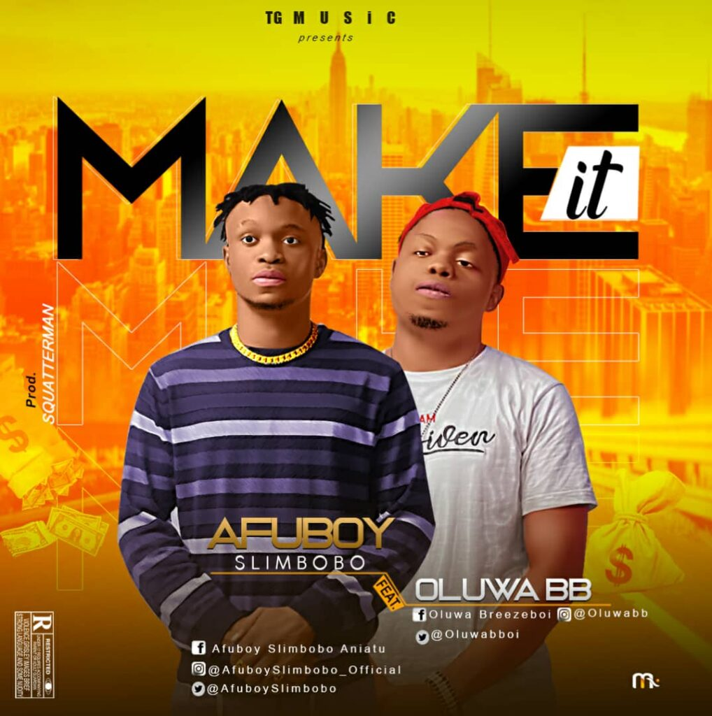 Afu boi – MAKE IT Ft Oluwa BB